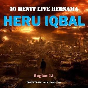 30 Menit Live Bersama Heru Iqbal - Bagian 13