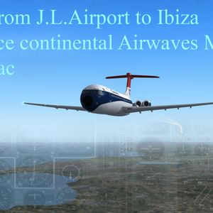 J.L. to Ibiza  (Trance Continental Airwaves ) * Mac Attack *