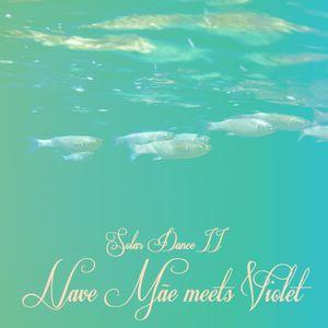 SOLAR DANCE II - Nave Mãe meets Violet