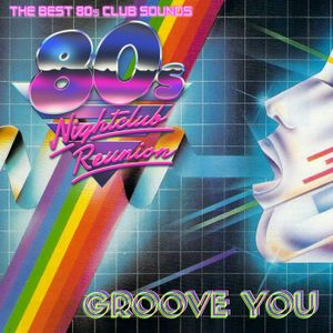 Groove You #82 80's Nightclub Mix by DJ Les-Boss