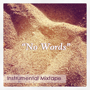 No Words - Instrumental Mixtape