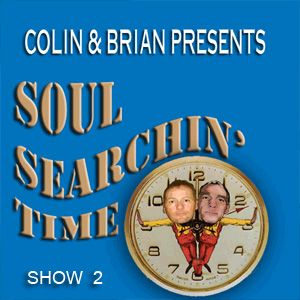 Col & Bri - Soul Searchin'Time show 2