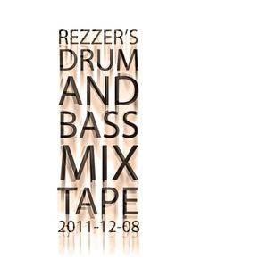 Rezzer's Drum & Bass Mix Tape 2011-12-08