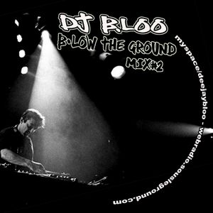 B.low The Ground vol.2 - DJ B.loo Live!! -