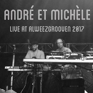 Andre et Michele Live at Alweezgrooven 2017