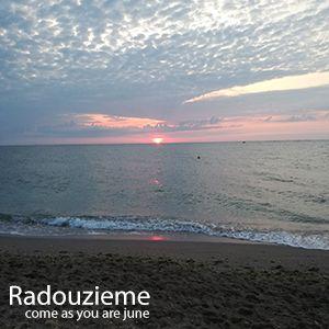 Radouzieme - Come As You Are June