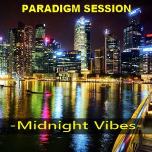 PARADIGM SESSION  - Midnight Vibes -