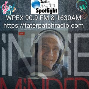 The Tez Mess Indie Spotlight WPEX 90.9 FM 1630 AM TaterPatchRadio May 3rd 2018