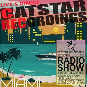 CATSTAR RECORDINGS RADIO SHOW 118 (best Miami 2018)