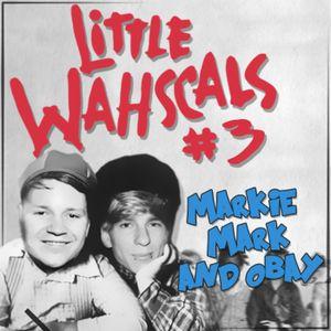 Markie Mark & Obay • Little Wahscals Series #3