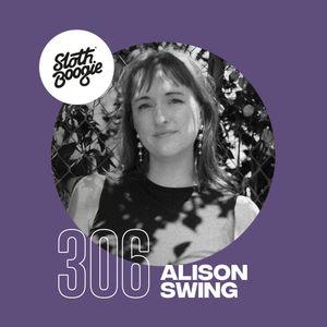 SlothBoogie Guestmix #306 - Alison Swing