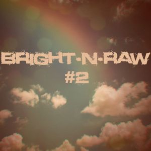 Bright-N-Raw RadioShow @NeringaFM #2