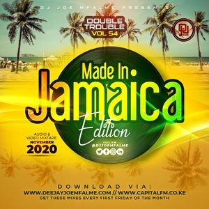 The Double Trouble Mixxtape 2020 Volume 54 Made In Jamaica Edition