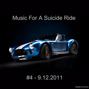 Music For A Suicide Ride #4 - 9.12.2011 mixed by Fyono