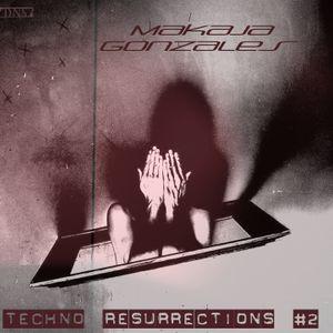 MaKaJa Gonzales - TECHNO RESURRECTIONS #2