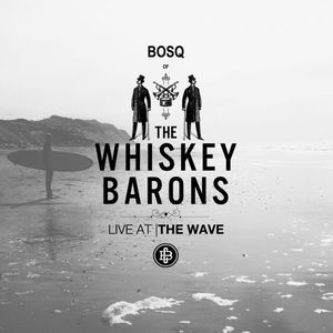 The Wave Boston (6/22) - Bosq Of Whiskey Barons