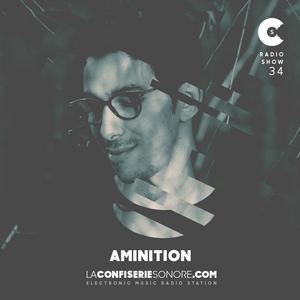 Aminition @LaConfiserieSonore - Radioshow #34