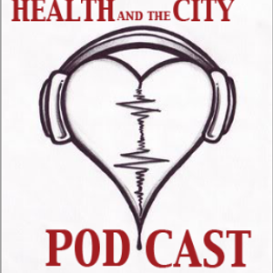 Health and the City PODCAST - Episode 1