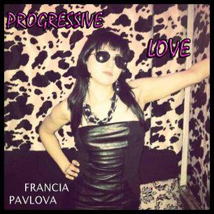 Progressive Love - Francia Pavlova ( mix 2012 )