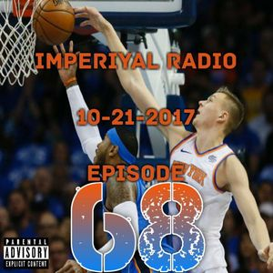 Imperiyal RADIO 10-21-2017 Episode 68