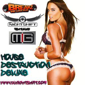 House Destruction Deluxe EXTENDED - DJ NightShift & MIG 17.08.12 on BreakZ.us