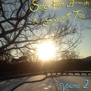 Songs From Beneath the Spaghetti Tree, Volume 2