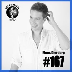 Get Physical Radio #167 mixed by Mees Dierdorp