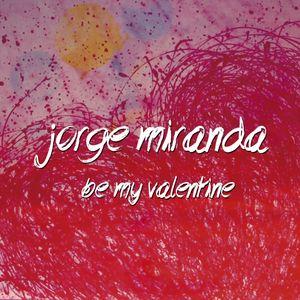 Jorge Miranda - Be My Valentine