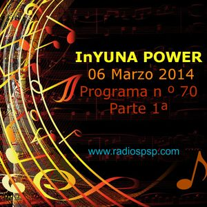 InYUNA POWER 13 Marzo 2014 Programa n º 71 Part.1ª