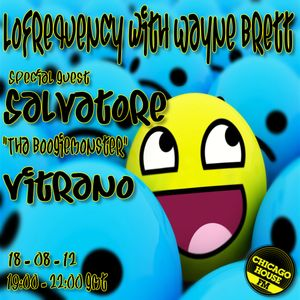 Wayne Brett's Lofrequency show on Chicago House FM with special guest Salvatore Vitrano 18-08-12