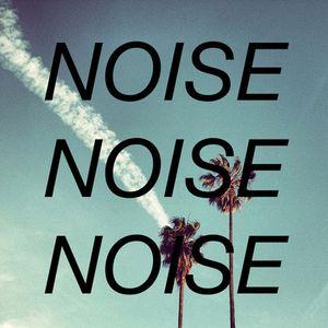 Noise Noise Noise - Tuesday 5th September 2017