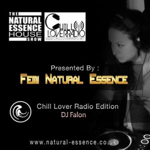 The Natural Essence House Show Episode 155 - Chill Lover Radio Edition: DJ Falon