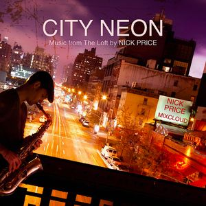 CITY NEON: Music from The Loft by NICK PRICE