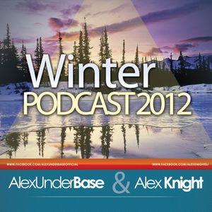 AlexUnder Base & AlexKnight - Winter Podcast 2012
