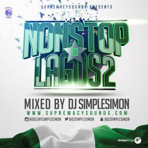 Non-Stop To Lagos Vol 2 by Supremacy Sounds | Mixcloud