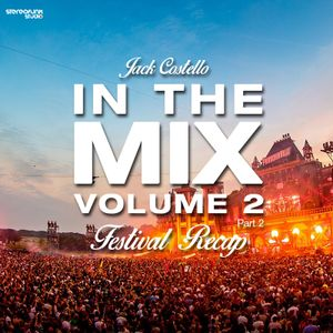 Jack Costello - In The Mix Volume2 (Festival Recap Part 2)