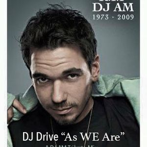 DJ Drive - As WE Are (A DJ AM Tribute Mix)