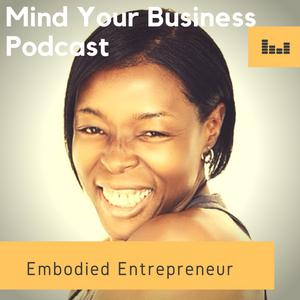 Mind Your Business Podcast with Nicolette Wilson-Clarke-Self Expression w Mirjam Schneider 11.05.18