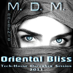 M. D. M. - Oriental Bliss (Tech-House Private Session 2011)