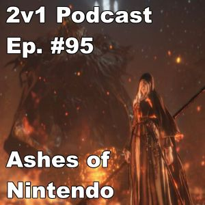 Ep. #95 - Ashes of Nintendo