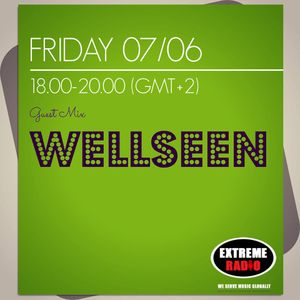 eXtreme Radio Guest Mix - Wellseen - Friday 7/6/13 (18:00-20:00)