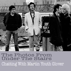 Photos From Under The Stairs + Chatting With Martin Youth Glover - Show #137