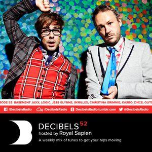 Royal Sapien presents Decibels - Episode 52