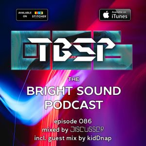 Discussor - The Bright Sound Podcast 086 (feat. kidDnap)