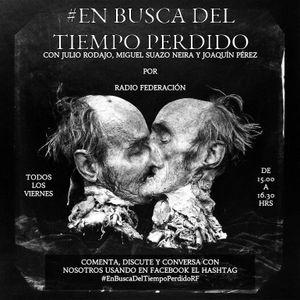 """[En Busca del Tiempo Perdido] Cap. 18: """"Jorge Teillier"""" 04/11/2016"""
