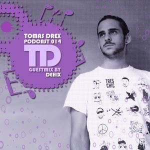 Tomas Drex PODCAST 014 - guestmix by Dehix