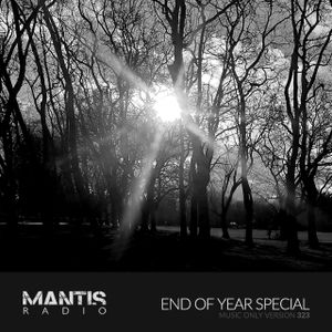 Mantis Radio 323 + End of Year Special (part 2) / music only