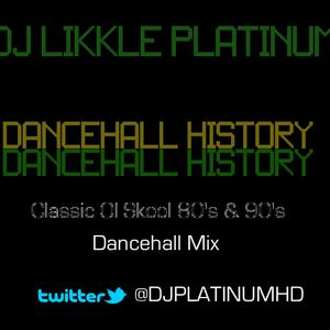 DJ LIKKLE PLATINUM - DANCEHALL HISTORY Part 1 [Classic Ol Skool 80's & 90's Bashment/Dancehall Mix]