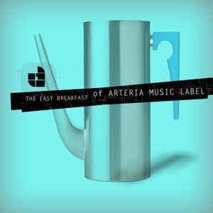 Various Artists - The Easy Breakfast Of Arteria Music Label