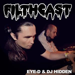Filthcast 033 featuring Eye-D & DJ Hidden